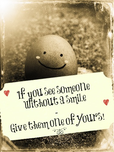 If You Do What You Like At Least One Person Will Be: If You See Someone Without A Smile